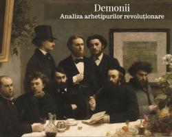 Curs: Demonii. Analiza arhetipurilor revoluționare